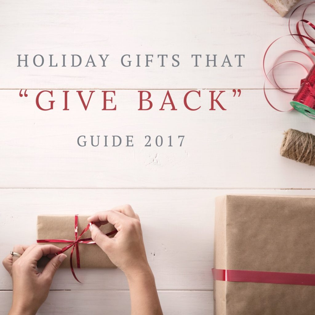 "Holiday ""Gifts that Give Back"" Guide 2017"