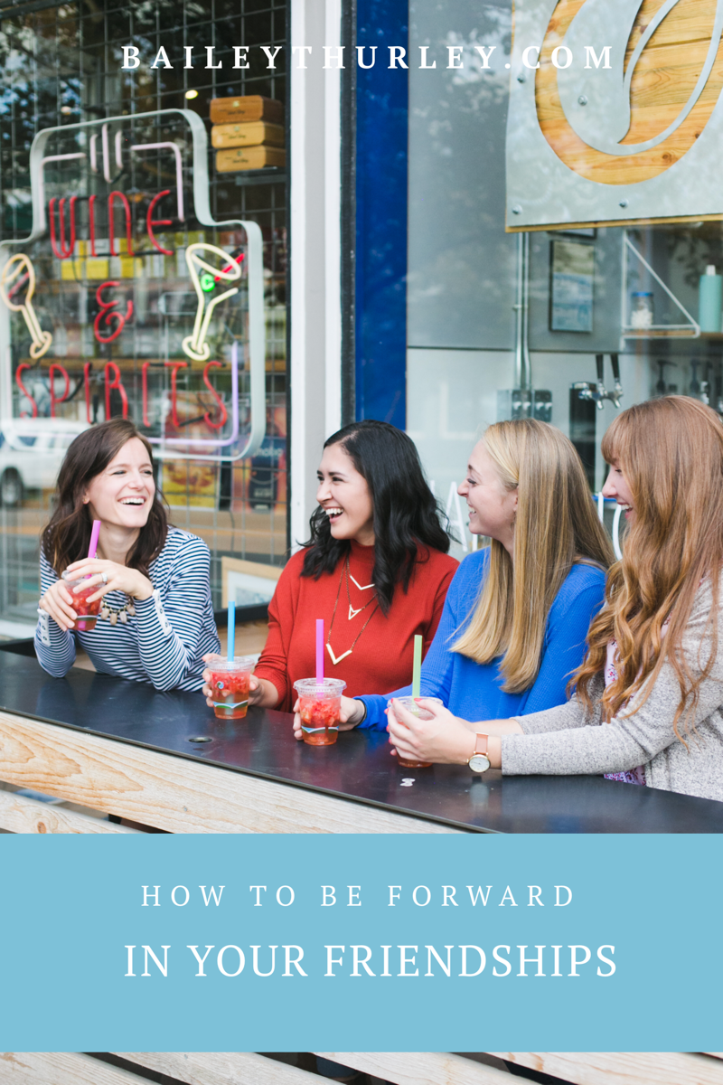 How to Be Forward in Your Friendships