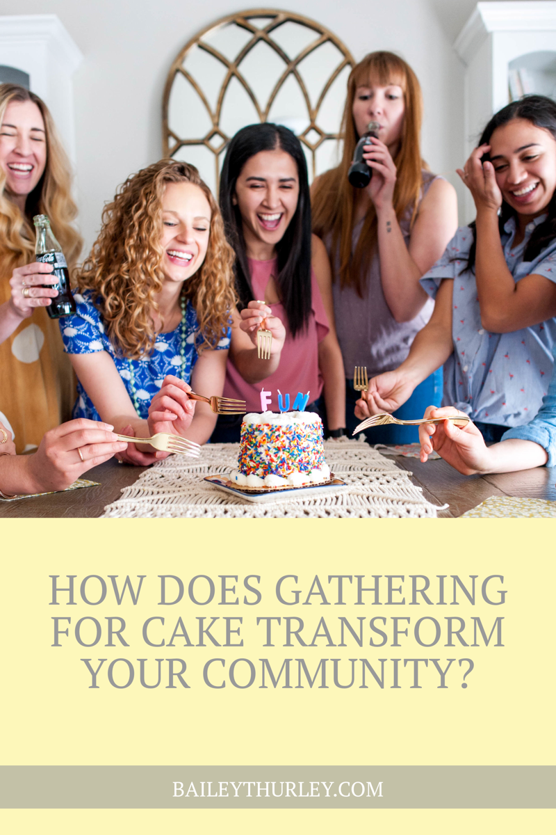 How Does Gathering for Cake Transform Your Community?