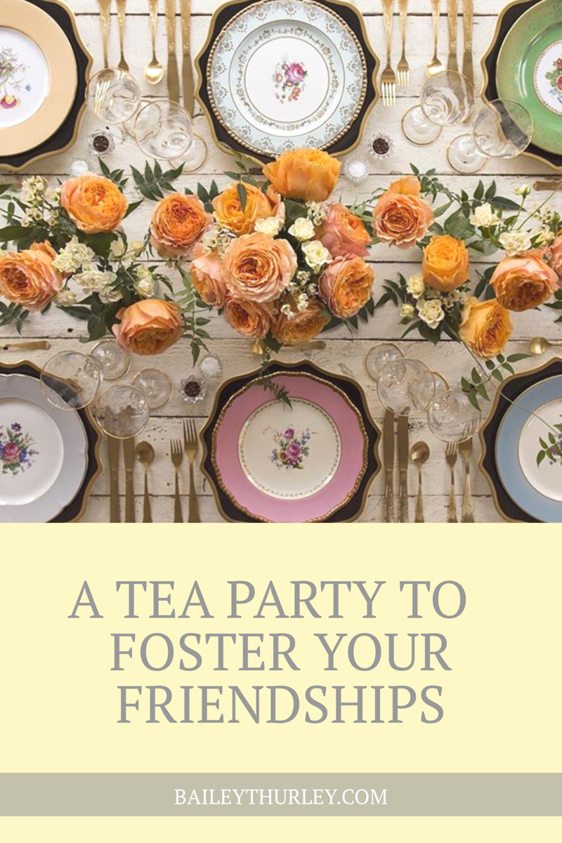 A Tea Party to Foster YOUR Friendships