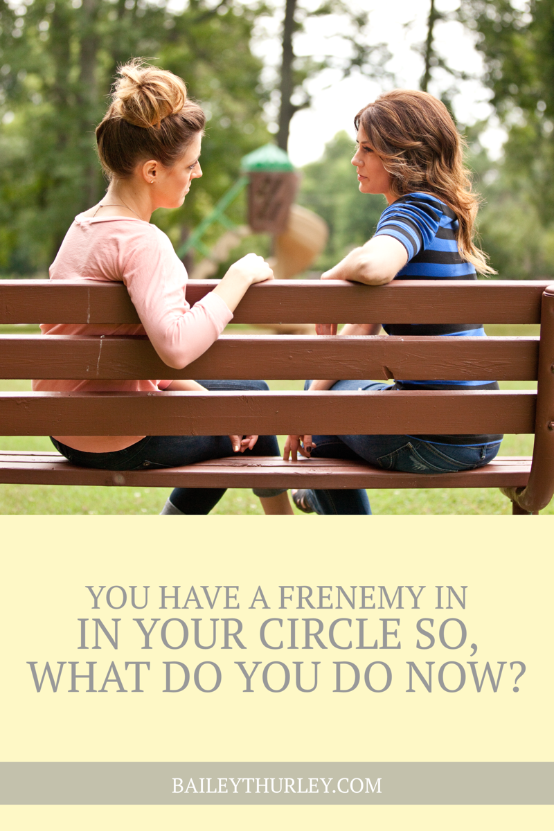 You Have a Frenemy in Your Circle so, What Do You Do Now?