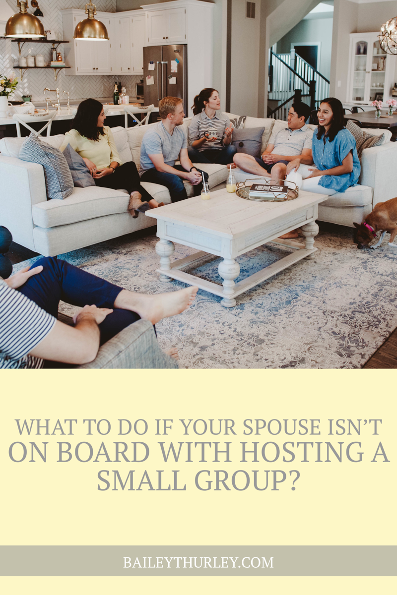 What to do if your spouse isn't on board with hosting a small group?