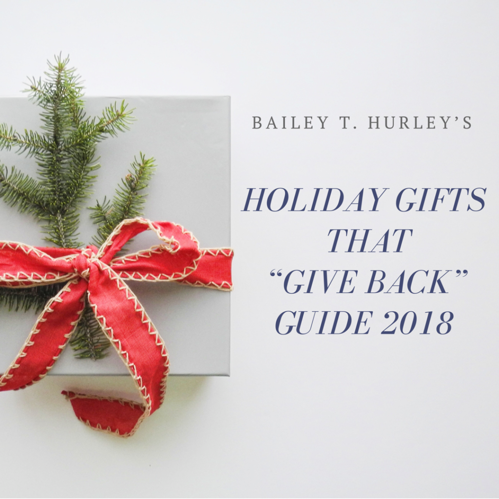 Holiday Gifts That Give Back Guide 2018