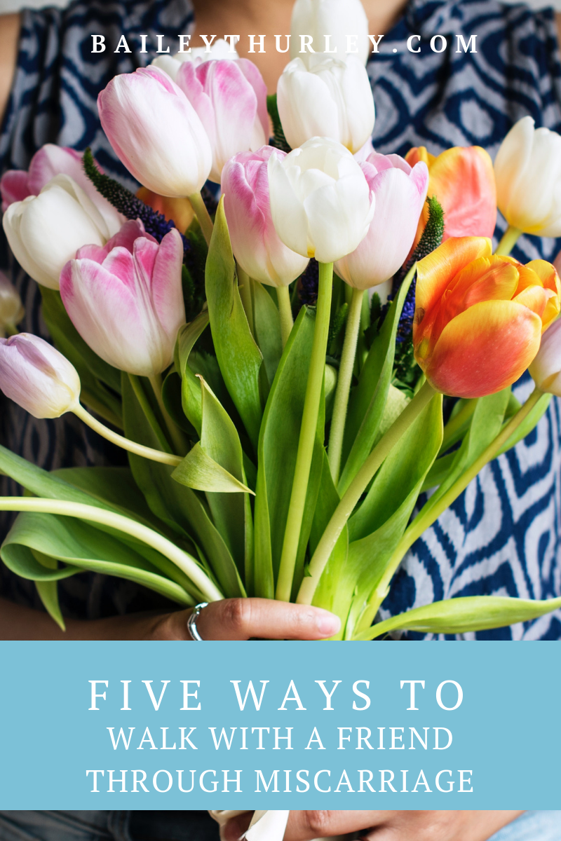 Five Ways to Walk with a Friend through Miscarriage