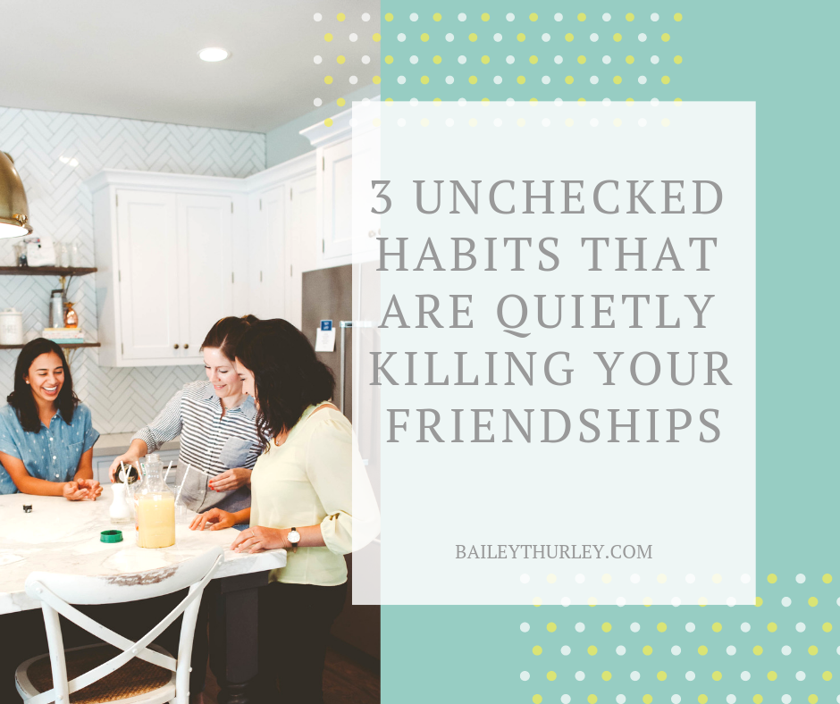 Three Unchecked Habits that are Quietly Killing Your Friendships