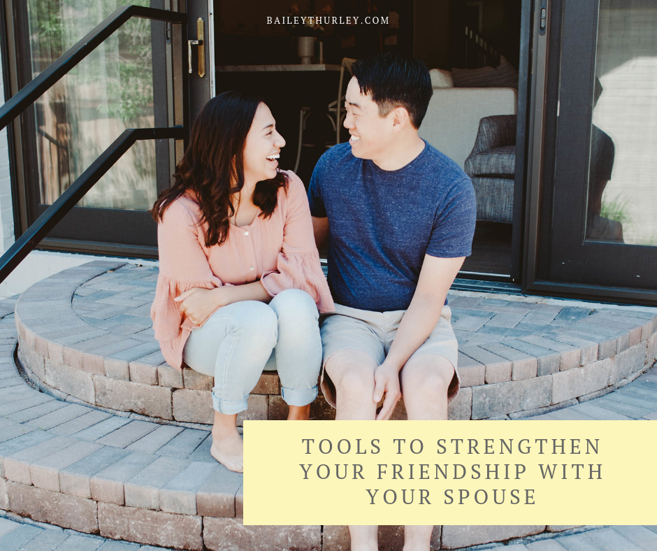Tools to Strengthen Your Friendship With Your Spouse