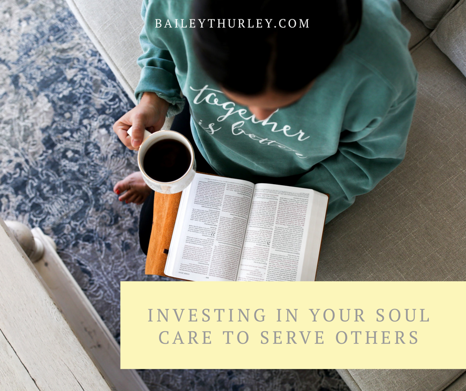 Investing in your soul care to serve others
