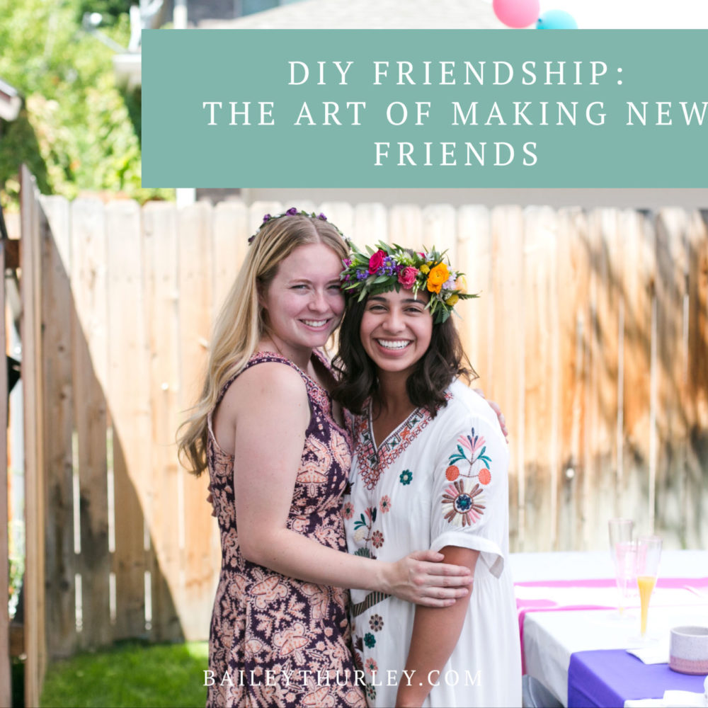 DIY Friendship: The art of making new friends