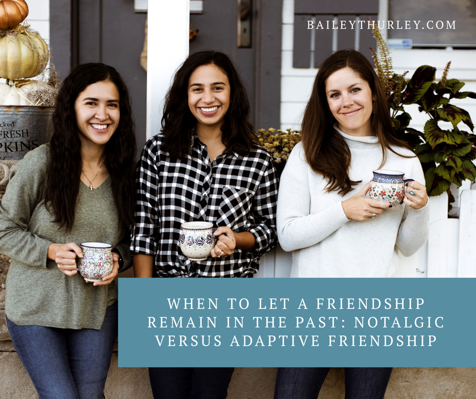 When to let a friendship remain in the past: nostalgic versus adaptive friendship