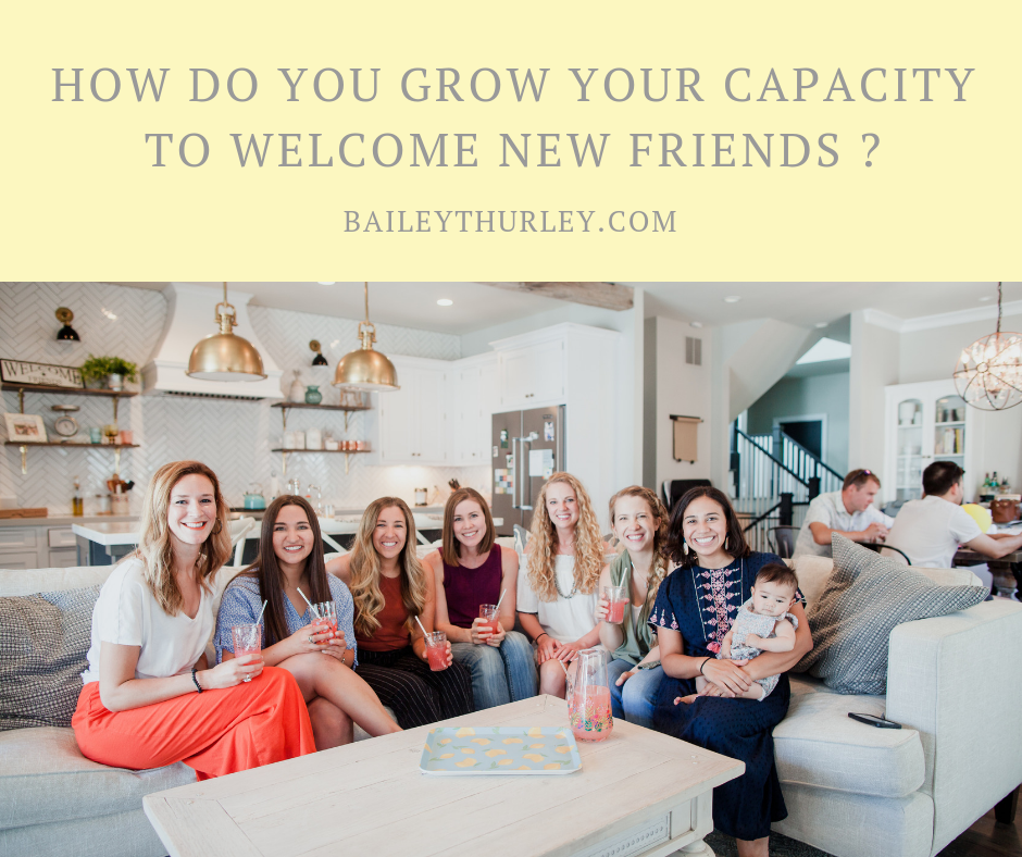 How Do You Grow Your Capacity to Welcome New Friends