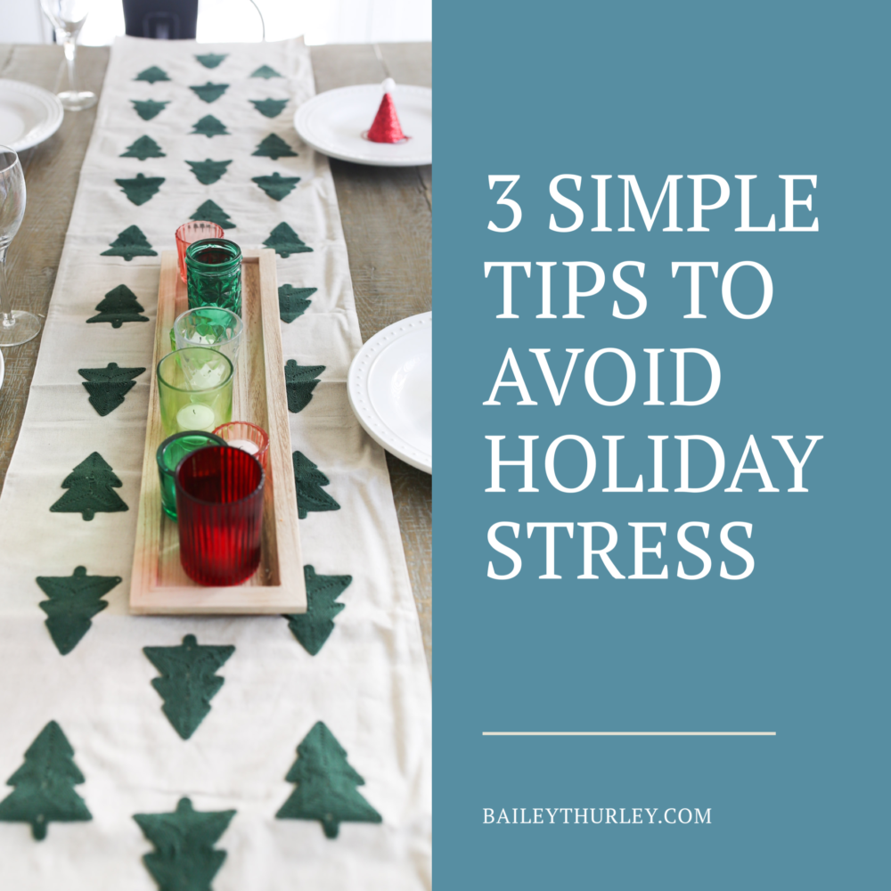 Three Simple Tips to Avoid the Holiday Stress