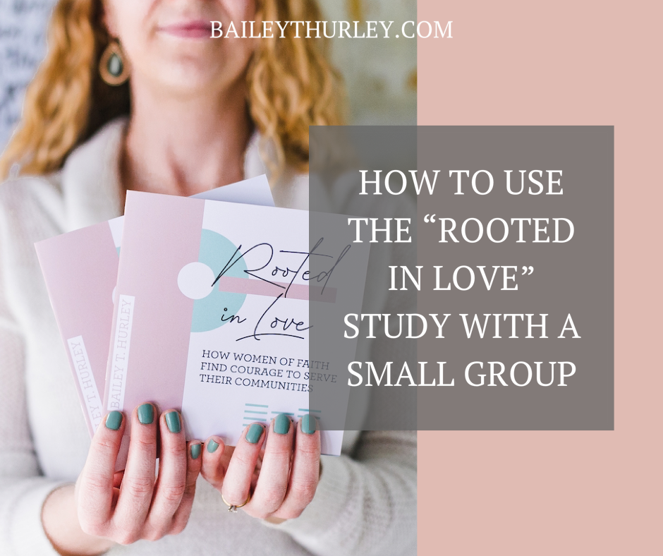 "How to Use the ""Rooted in Love"" Study with a Small Group"