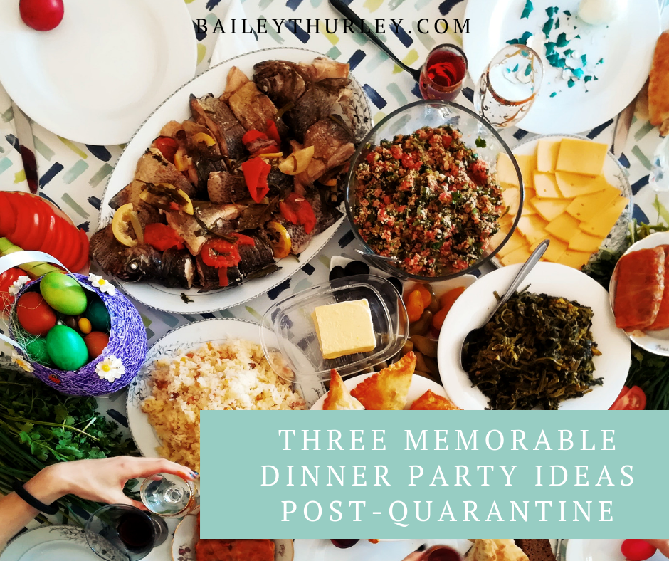 Three memorable dinner party ideas post-quarantine