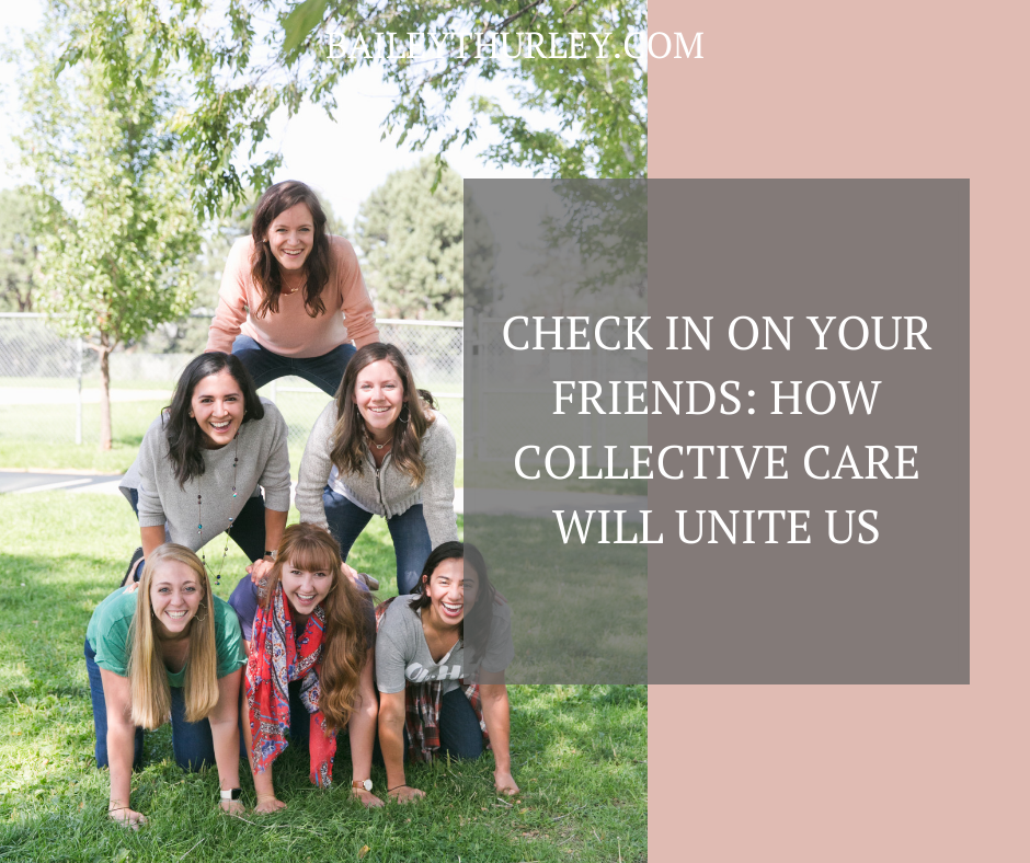 Check in on your friends: How collective care will unite us