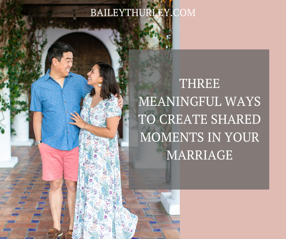 Three meaningful ways to create shared moments in your marriage