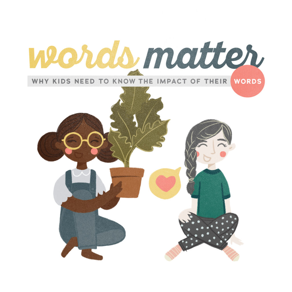 Your Words Matter: Why kids need to know the impact of their words