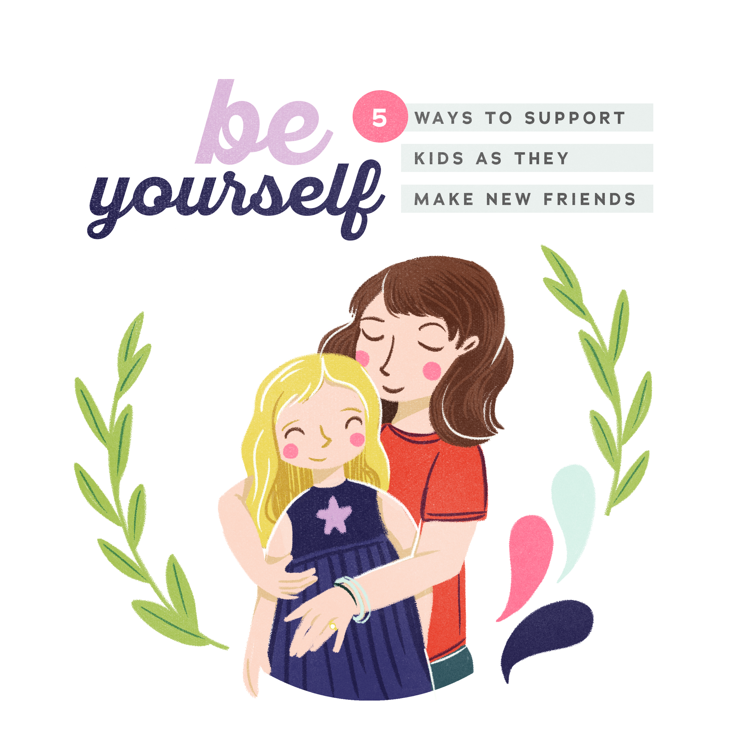 Be Yourself: 5 ways to support kids as they make new friends