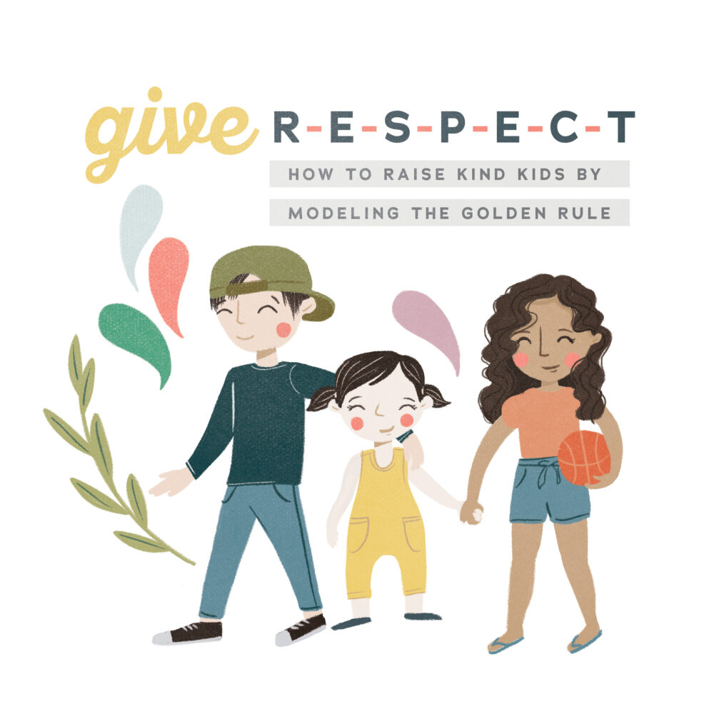 Give R-E-S-P-E-C-T: How to raise kind kids by modeling the Golden Rule