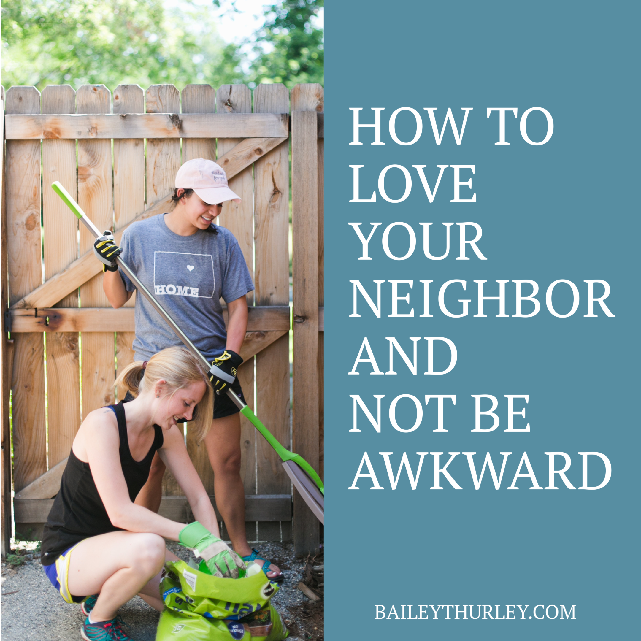 How to love your neighbor and not be awkward