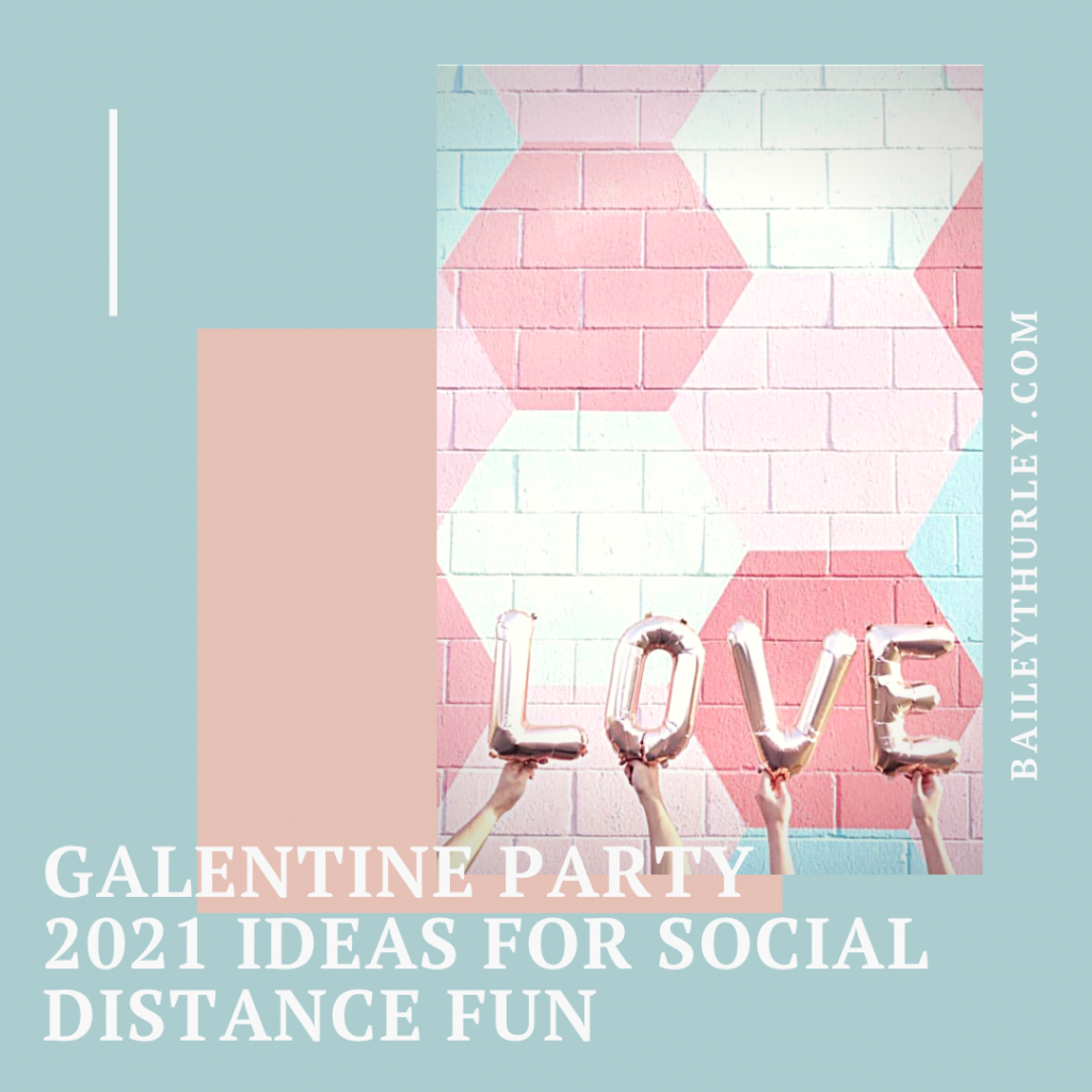 Galentine Party 2021 Ideas for social distancing fun
