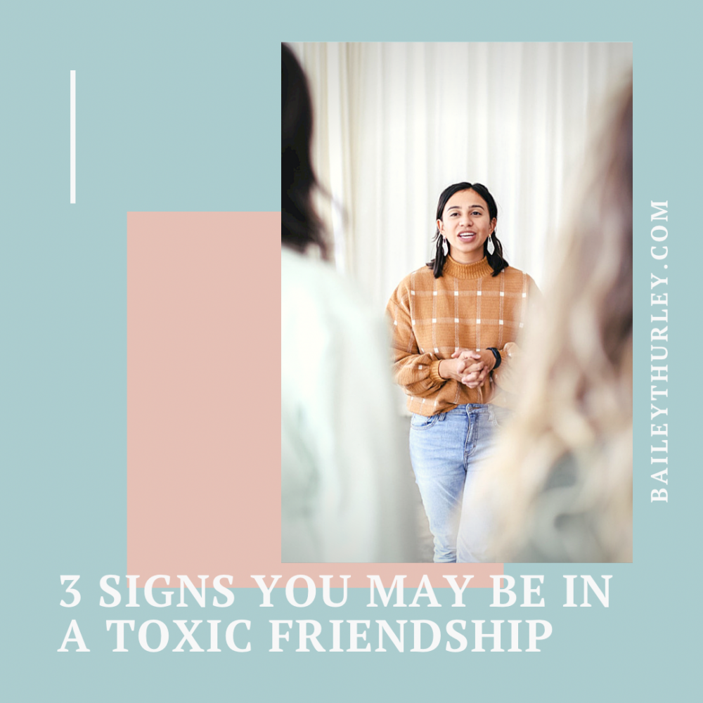 3 signs you may be in a toxic friendship