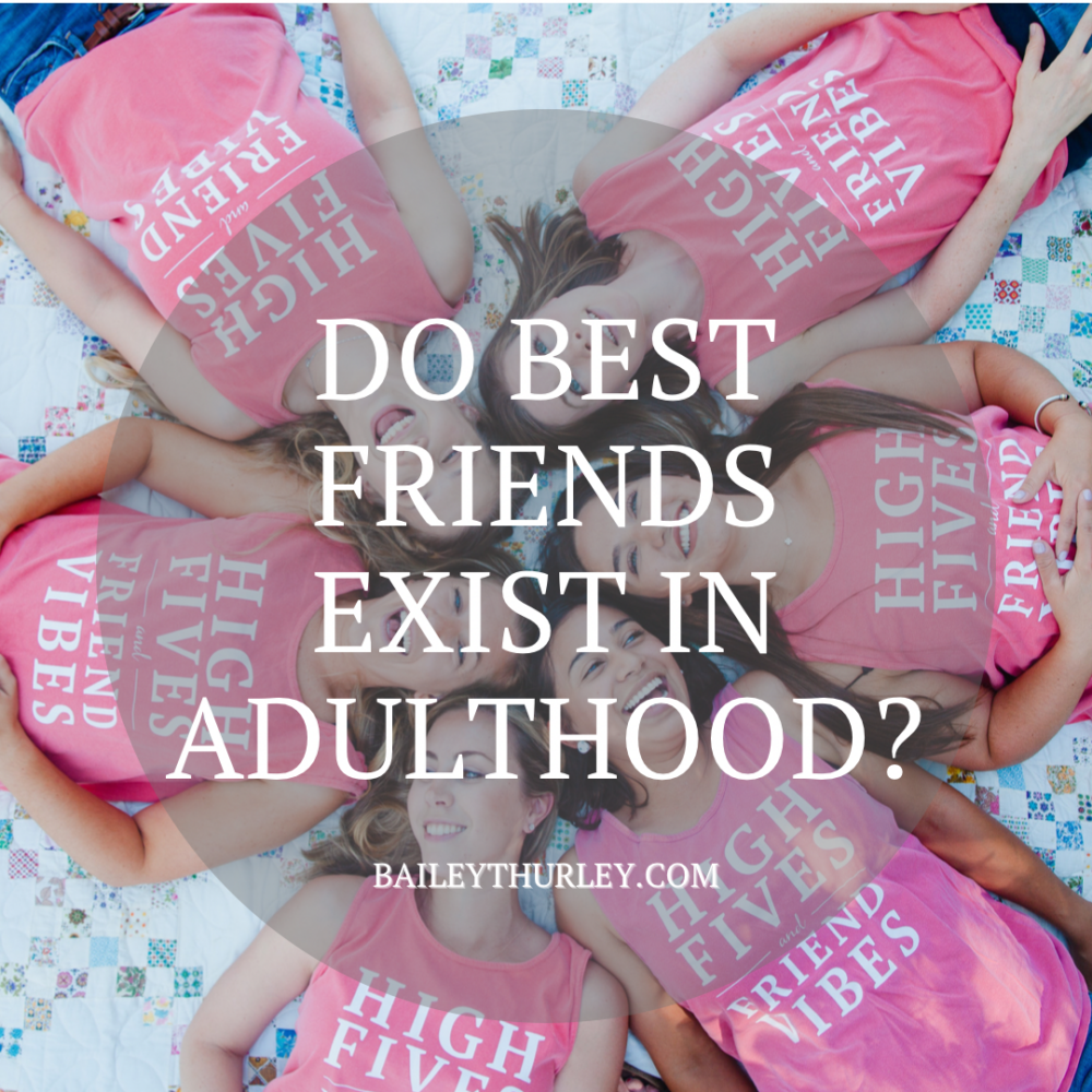 Do best friends exist in adulthood?