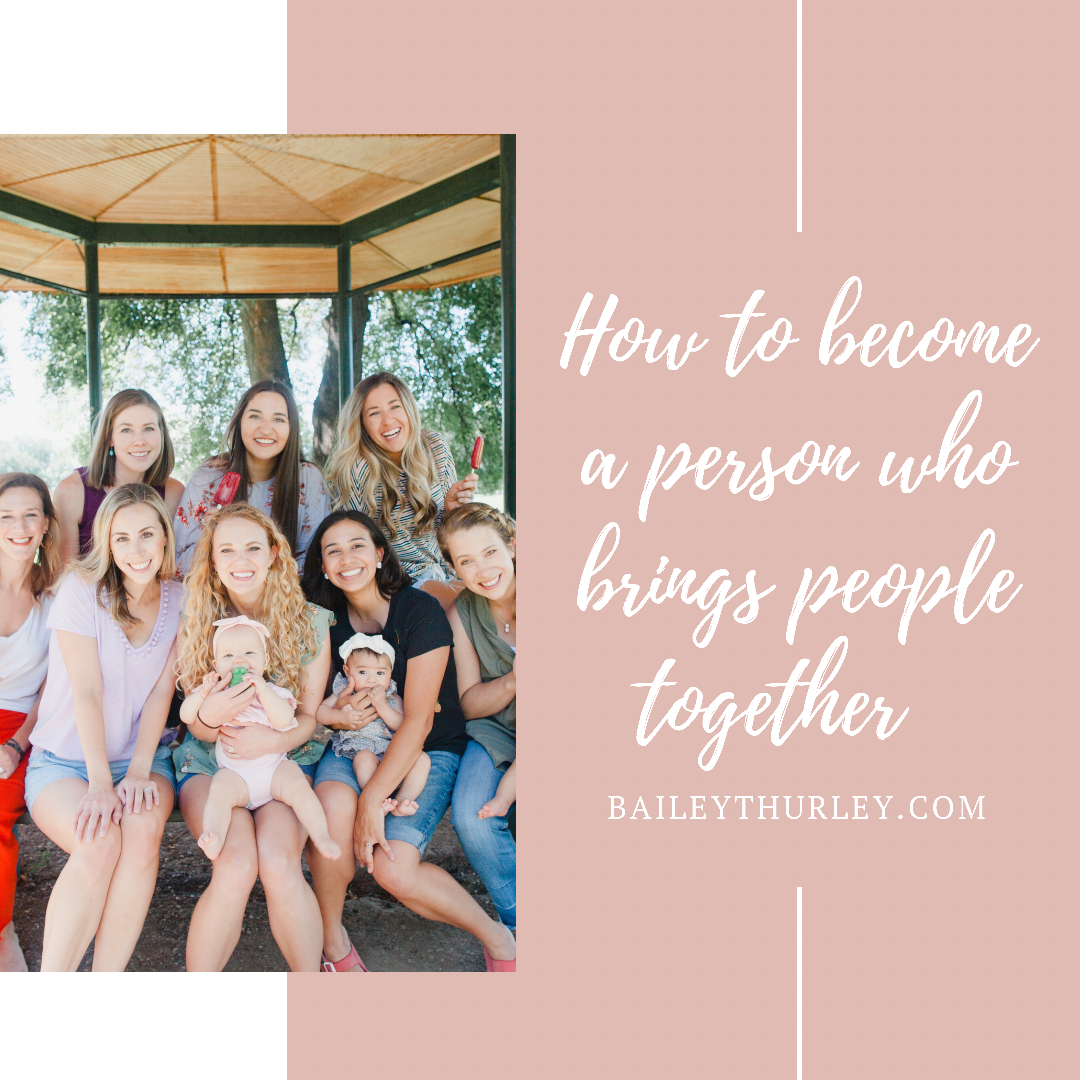 How to become a person who brings people together