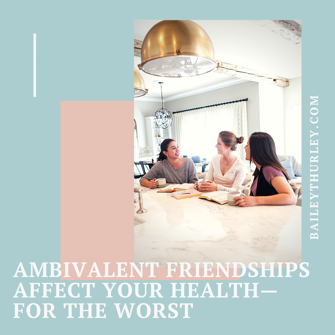 Ambivalent friendships affect our health—for the worst