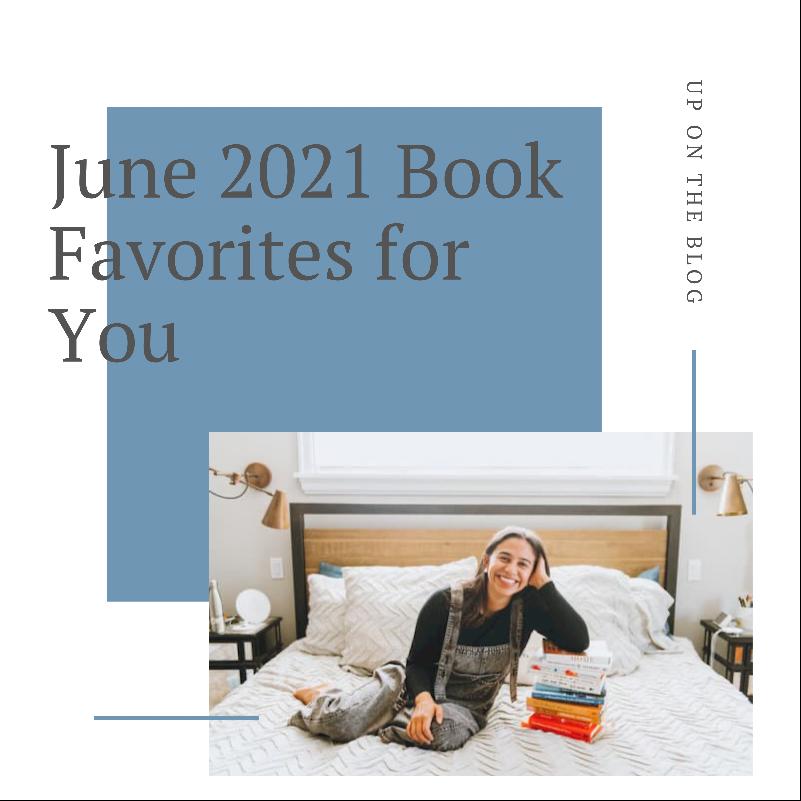 June 2021 Book Favorites for You