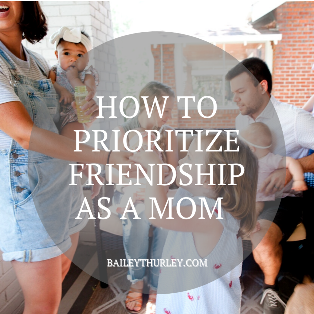 How to prioritize friendship as a mom